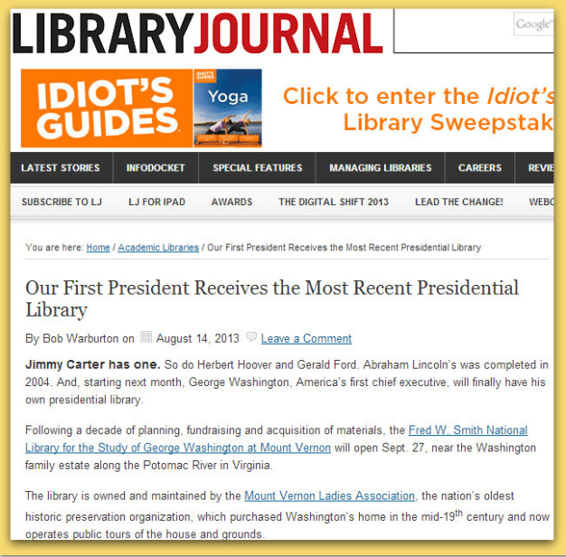 Our First President Receives the Most Recent Presidential Library, Library Journal article 14 August 2013