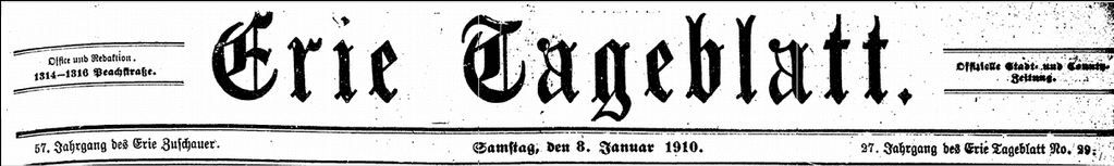 masthead for the German American newspaper Erie Tageblatt 8 January 1910