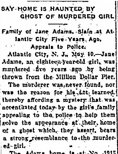 Say Home Is Haunted by Ghost of Murdered Girl [Jane Adams], Columbus Daily Enquirer newspaper article 11 May 1913