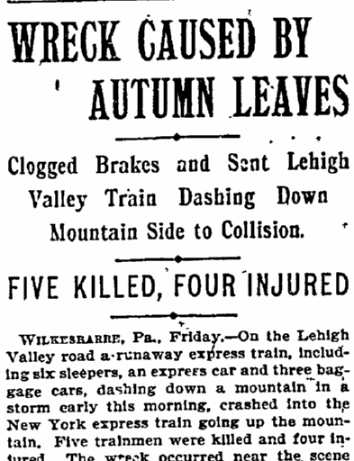 Wreck Caused by Autumn Leaves: Clogged Brakes, and Sent Lehigh Valley Train Dashing Down Mountainside to Collision, New York Herald newspaper article 12 November 1898