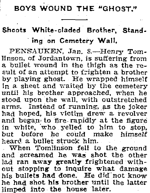 Boy Wounds the 'Ghost'; Shoots White-claded Brother [Henry Tomlinson] Standing on Cemetery Wall, Trenton Evening Times newspaper article 8 January 1908