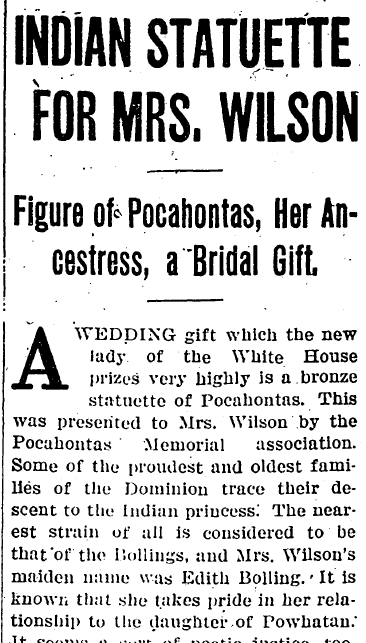 Indian Statuette for Mrs. Wilson; Figure of Pocahontas, Her Ancestress, a Bridal Gift, Broad Ax newspaper article 8 January 1916