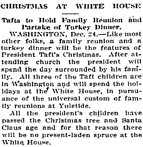 Christmas at White House: Tafts to Hold Family Reunion and Partake of Turkey Dinner, Idaho Statesman newspaper article 25 December 1910
