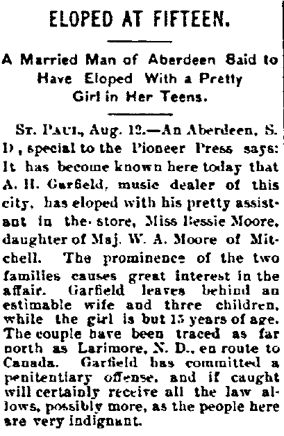 Eloped at Fifteen--A Married Man (A. H. Garfield) of Aberdeen Said to Have Eloped with a Pretty Girl (Bessie Moore) in Her Teens, Duluth News-Tribune newspaper article 13 August 1895