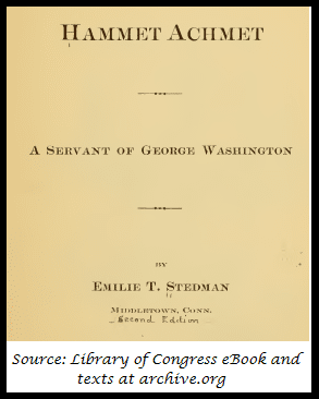 "photo of the cover of Emilie Stedman's book, ""Hammet Achmet, a Servant of George Washington"""