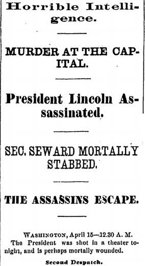 President Lincoln Assassinated, Daily Eastern Argus newspaper article 15 April 1865