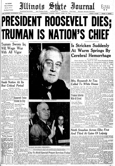 front page news about the death of President Franklin D. Roosevelt, Daily Illinois State Journal newspaper articles 13 April 1945