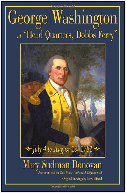 "photo of the cover of Mary Donovan's book ""George Washington at 'Headquarters, Dobbs Ferry' July 4 to August 19, 1781"