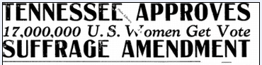 Tennessee Approves Suffrage Amendment, Bellingham Herald newspaper article 18 August 1920