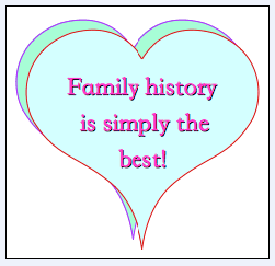 "genealogy saying: ""Family history is simply the best!"""