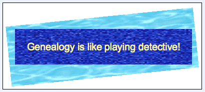 "genealogy saying: ""Genealogy is like playing detective!"""