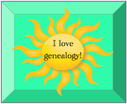 "genealogy saying: ""I love genealogy!"""