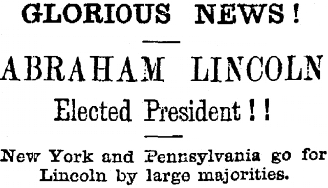 Glorious News! Abraham Lincoln Elected President!! St. Albans Messenger newspaper article 8 November 1860