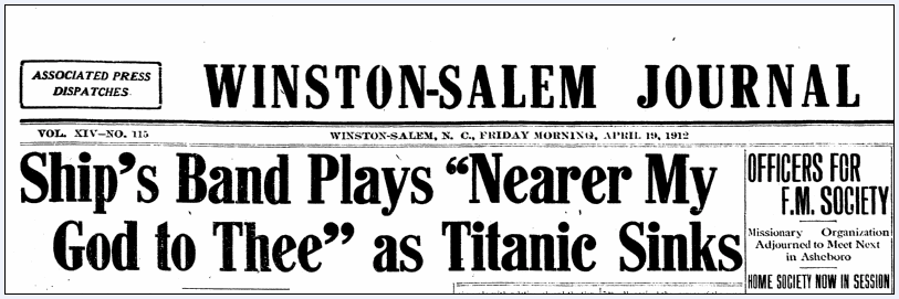 "Ship's Band Plays ""Nearer My God to Thee"" as Titanic Sinks, Winston-Salem Journal newspaper article 19 April 1912"