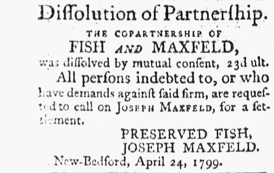 ad announcing the dissolution of the firm Fish and Maxfeld, Columbian Courier newspaper advertisement, 1 May 1799