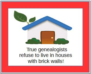 "genealogy saying: ""You know you're a genealogist if you refuse to live in a house with brick walls!"""