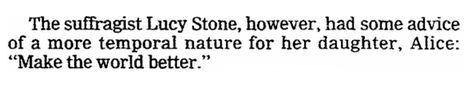last words of Lucy Stone, Oregonian newspaper article 28 September 1986