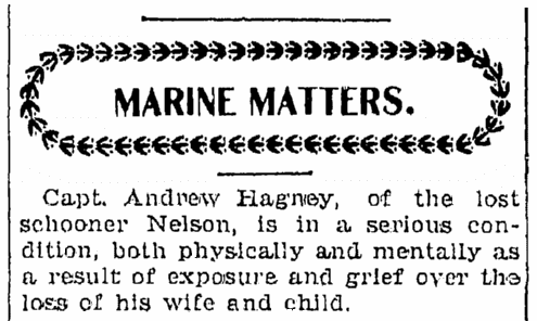"article about Captain Hagney's trauma after the shipwreck of the schooner ""Nelson,"" Saginaw News newspaper article 24 May 1899"