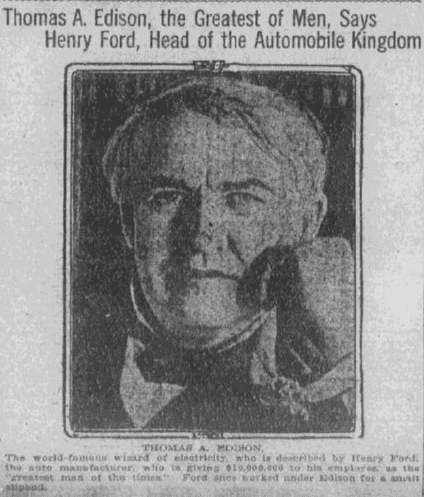 Thomas A. Edison [Is] the Greatest of Men, Says Henry Ford, Head of the Automobile Kingdom, Tulsa World newspaper article 25 January 1914