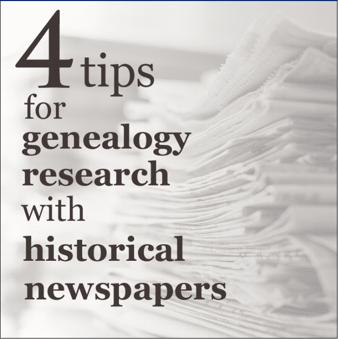 picture of a stack of newspapers with text reading: 4 tips for genealogy research with historical newspapers
