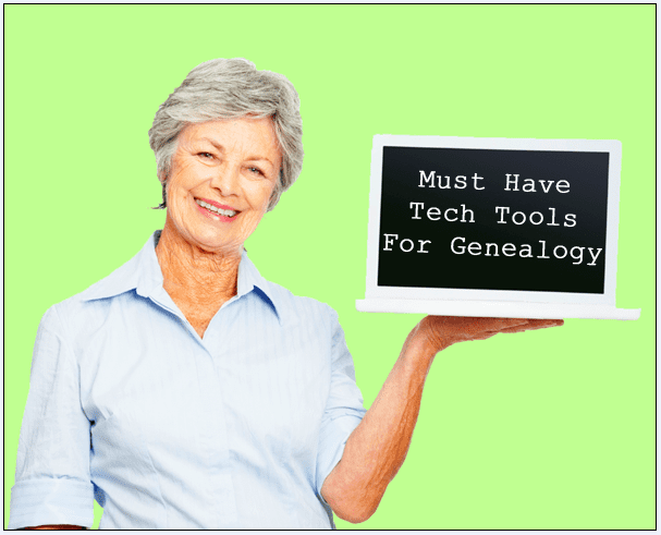 "photo of a woman holding up a sign that reads ""must-have tech tools for genealogy"""