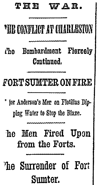 article about the surrender of Fort Sumter, ending the first battle of the Civil War, New York Herald newspaper article 14 April 1861
