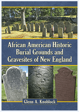 "Photo: cover of the book ""African American Historic Burial Grounds and Gravesites of New England"" by Glenn A. Knoblock"