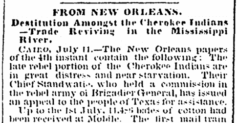 An article about a plea from Cherokee Chief Stand Watie to Texans for help feeding his warriors who fought for the Confederacy during the Civil War, Evening Star newspaper article 11 July 1865