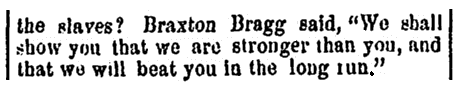 A quote from Braxton Bragg, Daily National Republican newspaper article 30 November 1861