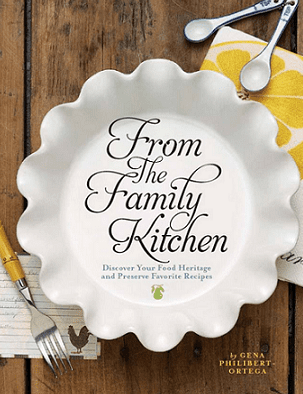 "Photo: cover of the book ""From the Family Kitchen: Discover Your Food Heritage and Preserve Favorite Recipes"" by Gena Philibert-Ortega"