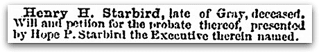 A probate notice for the estate of Henry Starbird, Daily Eastern Argus newspaper article 11 September 1867