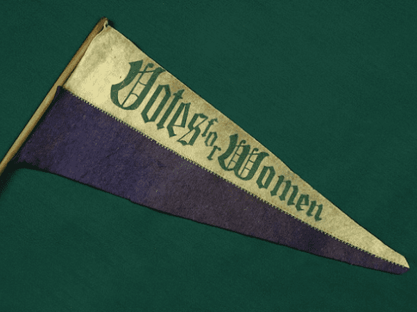 """Photo: """"Votes for Women"""" pennant, c. 1900. Credit: The Children's Museum of Indianapolis; Wikimedia Commons."""