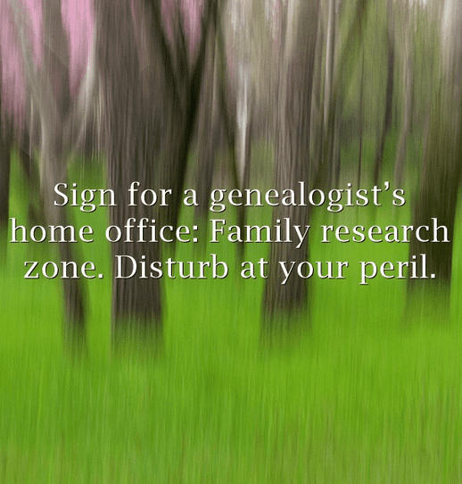 Photo: a genealogy saying about home offices