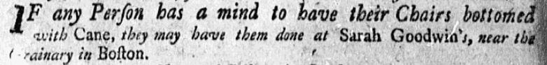 An ad run by Sarah Goodwin, Boston Evening-Post newspaper advertisement 17 August 1752