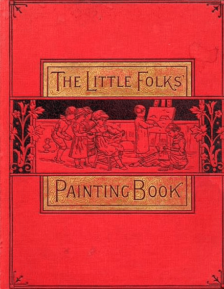 """Photo: the original cover of """"The 'Little Folks' Painting Book,"""" often credited as the first coloring book, by Kate Greenway, 1879"""
