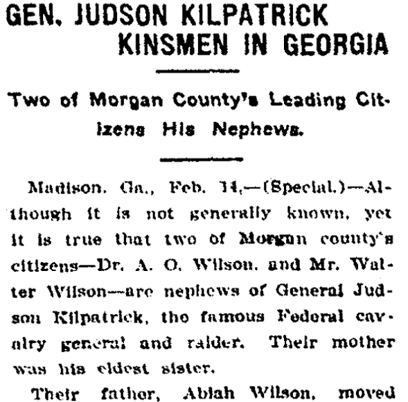 An article about Hugh Judson Kilpatrick's family, Augusta Chronicle newspaper article 15 February 1904