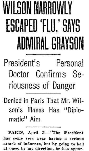 An article about President Woodrow Wilson and the Spanish Flu, Philadelphia Inquirer newspaper article 6 April 1919